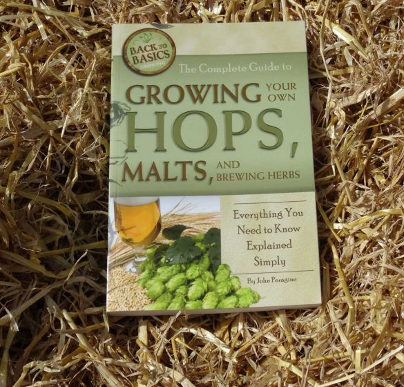 Complete Guide to Growing Your Own Hops, Malts & Brewing Herbs