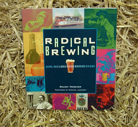 RADICAL BREWING: Tales & World-Altering Meditations in a Glass -