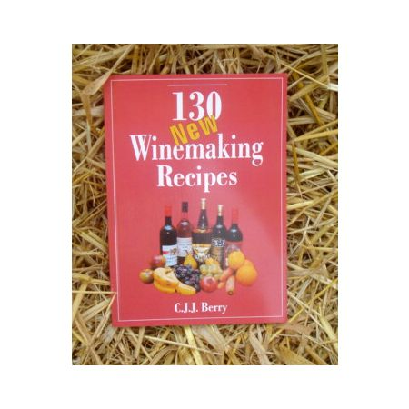 130 New Winemaking Recipies