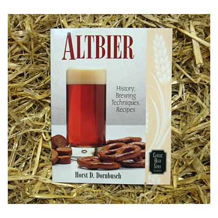 Altbier : History, Brewing Techniques, Recipes - Horst D Dornbusch