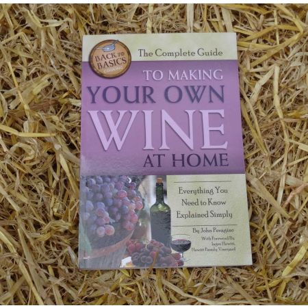 Complete Guide to Making Your Own Wine at Home